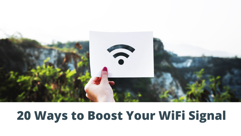 20 Ways to Boost Your WiFi Signal
