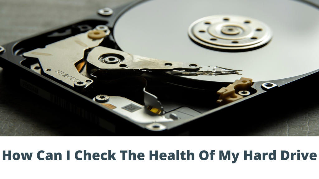 How Can I Check The Health Of My Hard Drive